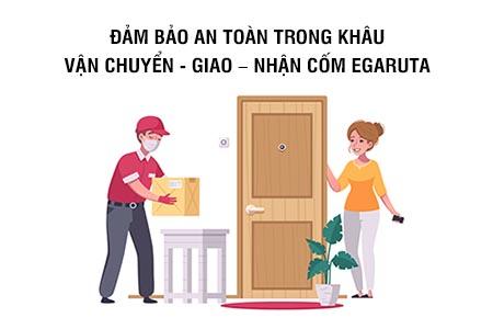 Cốm Egaruta đảm bảo an toàn trong quá trình giao nhận hàng